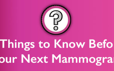 8 Things To Know Before Your First (or Next) Mammogram